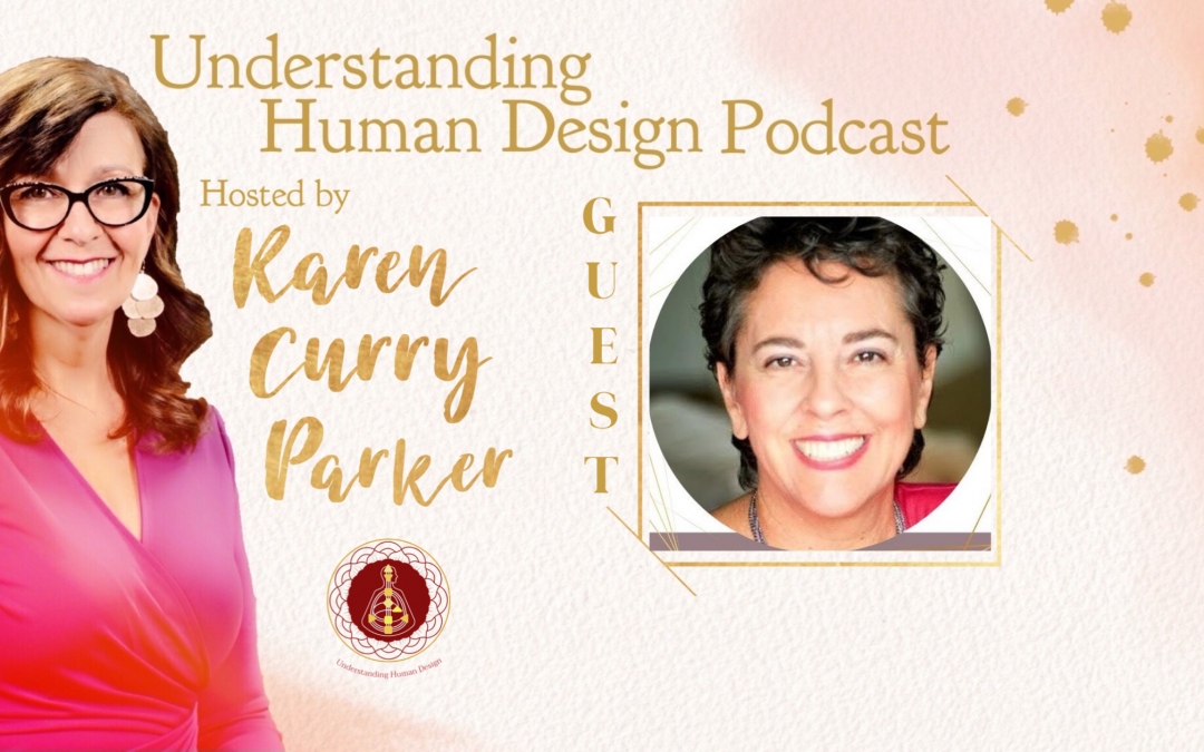 Understanding Human Design – Episode 23 with Evelyn Levenson