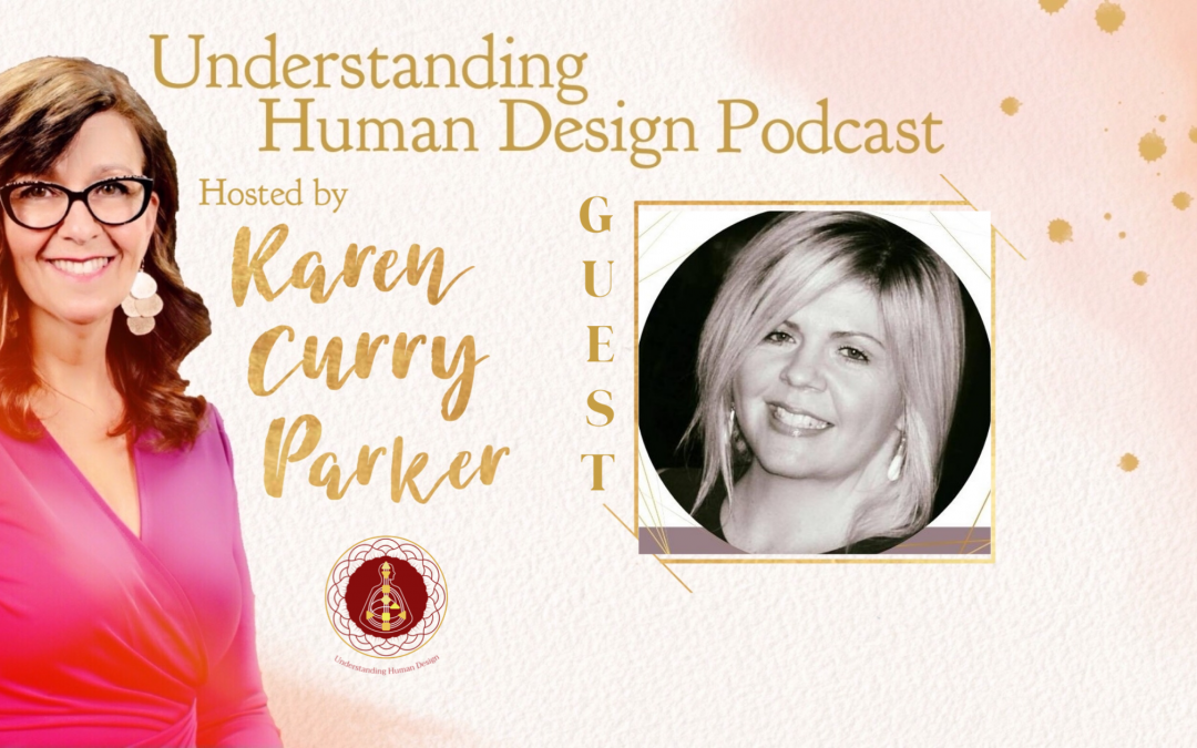 Understanding Human Design – Episode 22 with Tina Rusnak