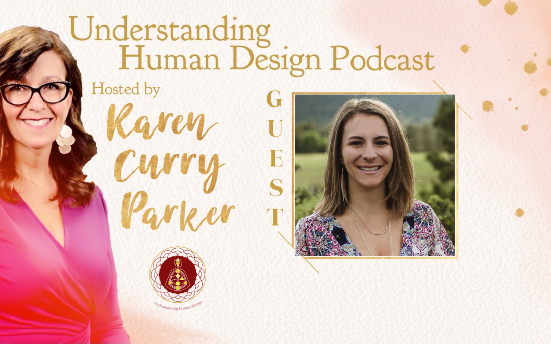 Understanding Human Design – Episode 21 with Jess Bubbico
