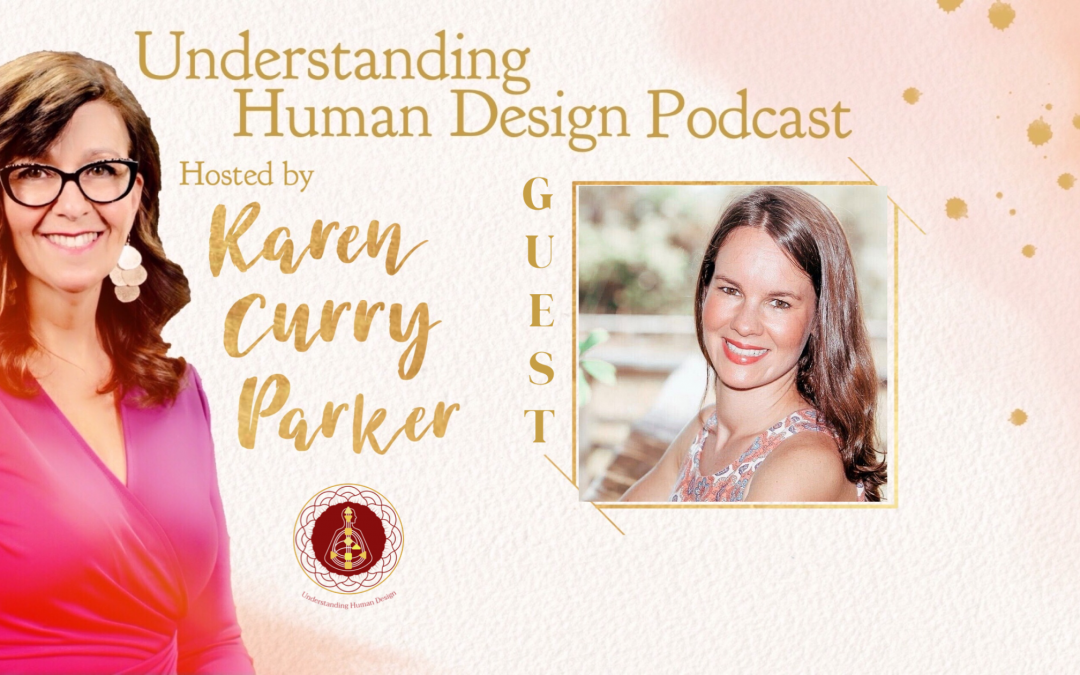 Understanding Human Design – Episode 20 with Analena Stern