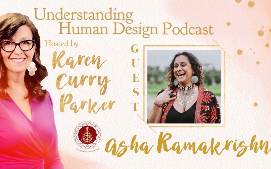 Understanding Human Design – Episode 26 with Asha Ramakrishna