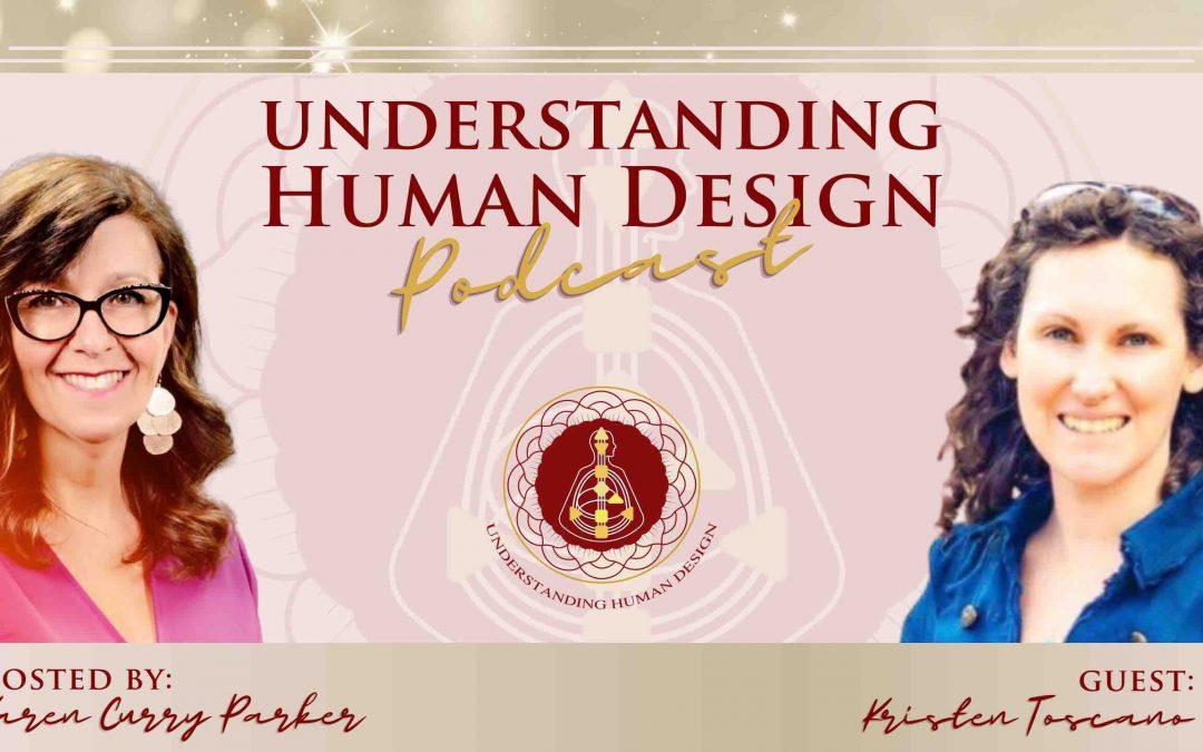 Understanding Human Design – Episode 35 with Kristen Toscano